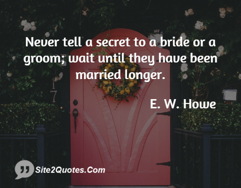 Anniversary Quotes - E. W. Howe