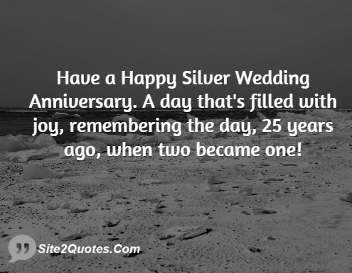 Have a happy silver wedding anniversary a day thats filled with joy remembering the day ...