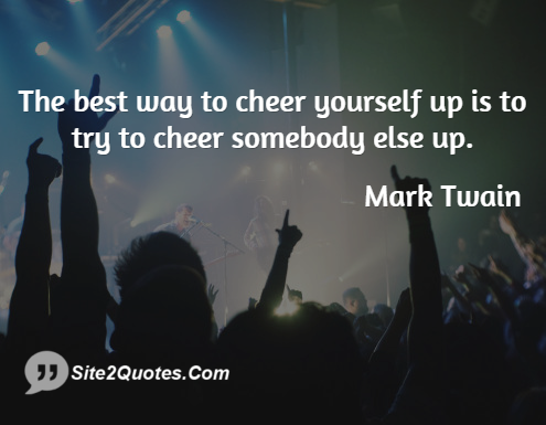 Mark Twain Quote the Best Way to Cheer Yourself Up