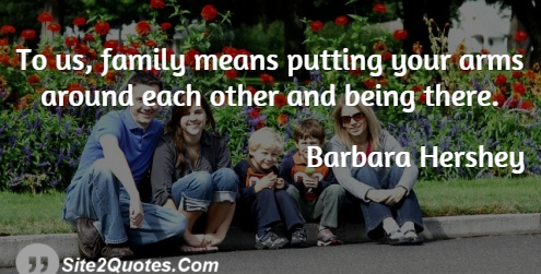 Family Quotes - Barbara Hershey
