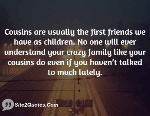 Quotes About Cousin Friendship Enchanting Cousins Are Usually The First Friends We Have As Children No One