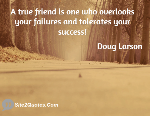 Friendship Quotes - Doug Larson