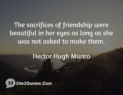 Friendship Quotes - Hector Hugh Munro