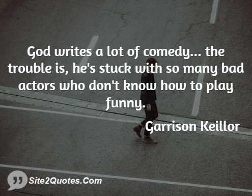 Funny Quotes - Garrison Keillor