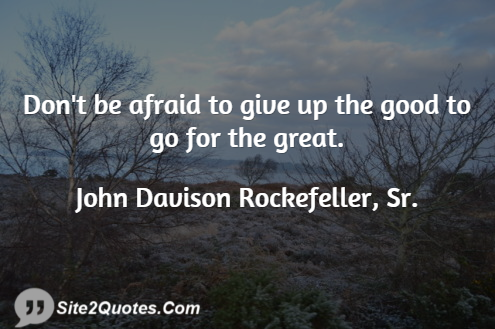 Good Quotes - John Davison Rockefeller, Sr.