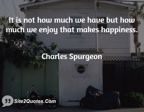 Happiness Quotes - Charles Spurgeon