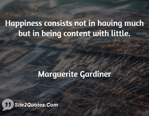 Happiness Quotes - Marguerite Gardiner