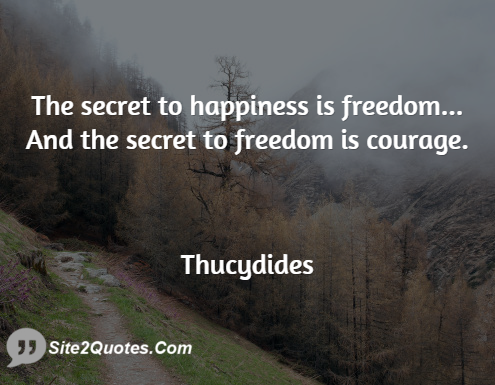 Happiness Quotes - Thucydides