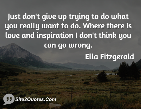 Inspirational Quotes - Ella Jane Fitzgerald