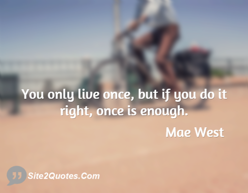 Life Quotes - Mae West