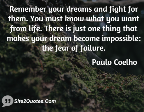 Fight For Your Life Quotes Adorable Remember Your Dreams And Fight For Them You Must Know What You
