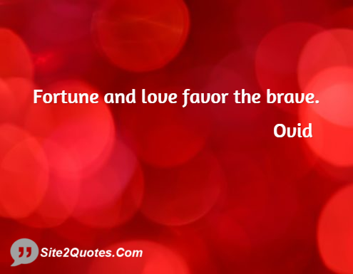 Fortune Favor the Brave and Love Ovid