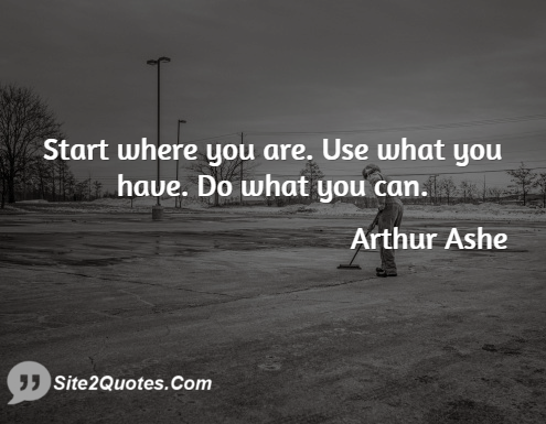 Motivational Quotes - Arthur Ashe