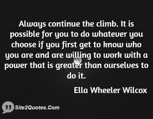 Motivational Quotes - Ella Wheeler Wilcox