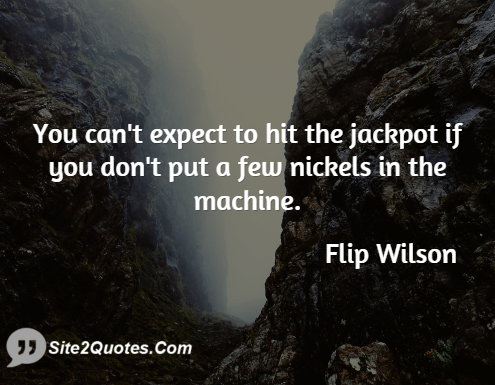 Motivational Quotes - Flip Wilson