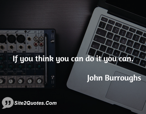 Motivational Quotes - John Burroughs