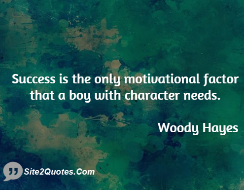 Motivational Quotes - Woody Hayes