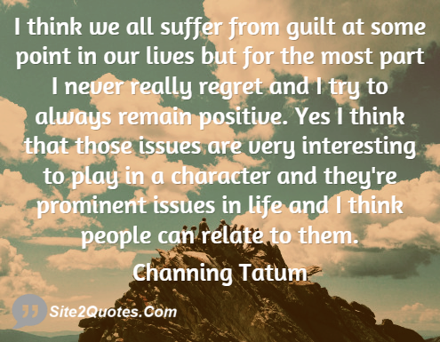 Positive Quotes - Channing Tatum
