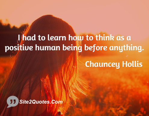 Positive Quotes - Chauncey Hollis
