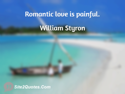 Romantic Quotes - William Styron