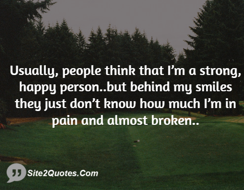 Quotes About Happy Person Captivating Usually People Think That Im A Strong Happy Personbut Behind My