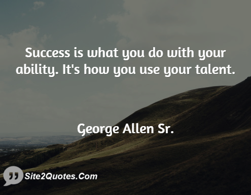 Success Quotes - George Allen Sr.