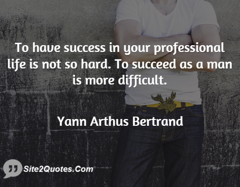 Success Quotes - Yann Arthus-Bertrand