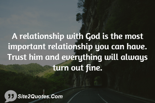 A Relationship With God is the Most Important - Relationship Quotes - Site2Quote