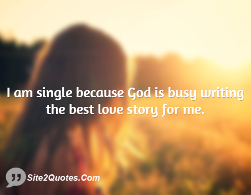 I Am Single Because God is Busy- Attitude Quotes - Site2Quote