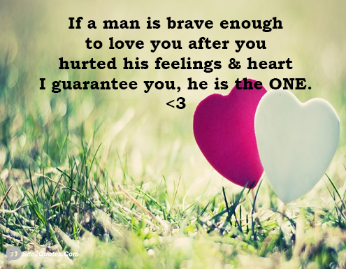 If a Man is Brave Enough to Love You - Relationship Quotes - Site2Quote