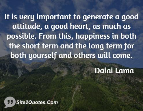 It is Very Important to Generate a Good Attitude - Attitude Quotes - Dalai Lama