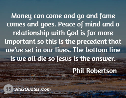 Money Can Come And Go And Fame Phil Robertson