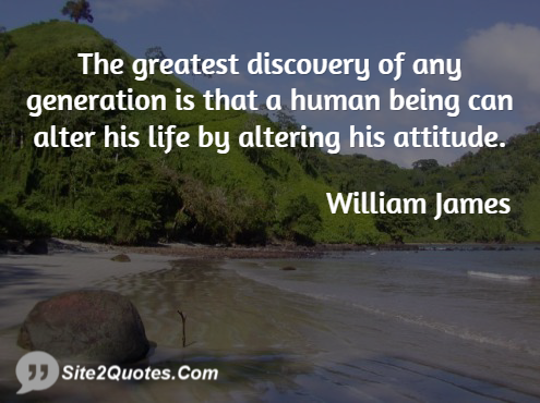 The Greatest Discovery of Any Generation Is - Positive Quotes - William James