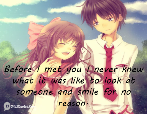 Before I Met You I Never Knew - Smile Quotes - Site2Quote
