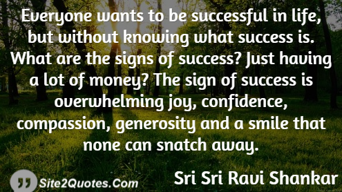 Everyone Wants to Be Successful in Life - Success Quotes - Sri Sri Ravi Shankar