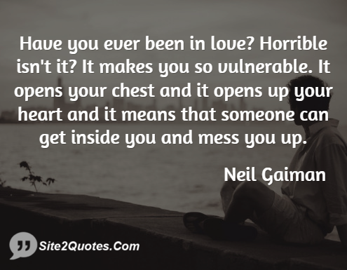 Have You Ever Been in Love - Love Quotes - Neil Gaiman