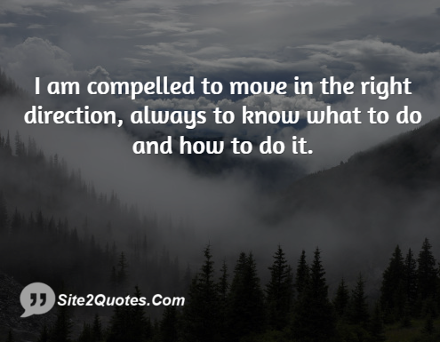 I Am Compelled to Move in the Right Direction - Inspirational Quotes - Site2Quote