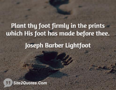 Inspirational Quotes - Joseph Barber Lightfoot