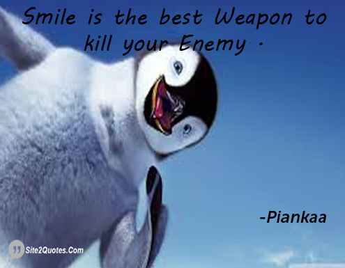 Smile is the Best Weapon to kill your Enemy. Smile Quotes - Piankaa