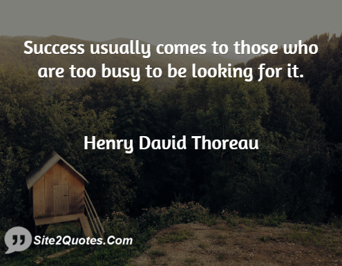 Success Usually Comes to Those Who Are - Success Quotes - Henry David Thoreau