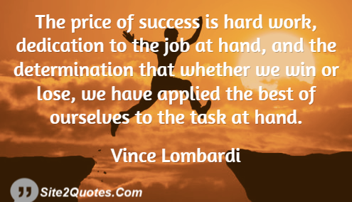 The Price of Success is Hard Work - Success Quotes - Vince Lombardi