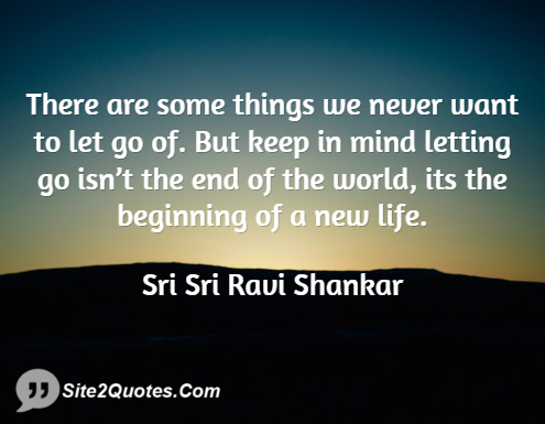 There Are Some Things We Never Want to Let Go - Inspirational Quotes - Sri Sri Ravi Shankar