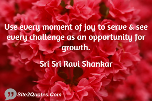 Use Every Moment of Joy to Serve - Success Quotes - Sri Sri Ravi Shankar