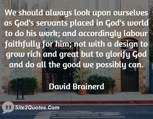 We Should Always Look Upon Ourselves - Good Quotes - David Brainerd