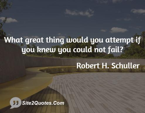 Inspirational Quotes - Robert H. Schuller