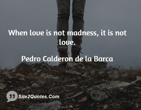 Love Quotes - Pedro Calderon de la Barca